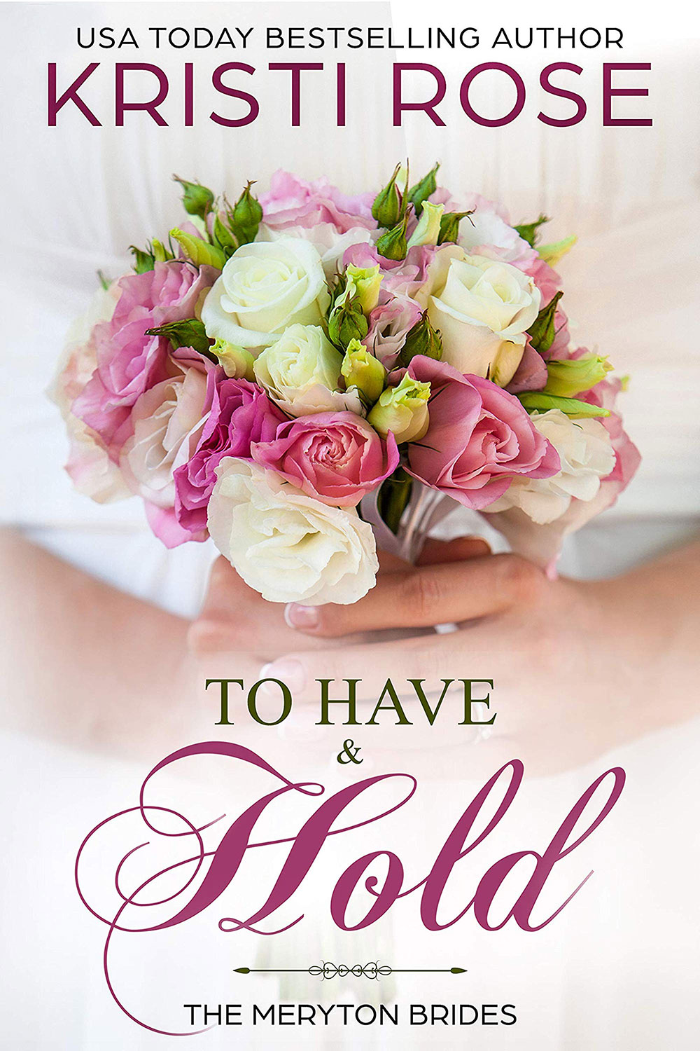 To Have and Hold | Kristi Rose, Writer Girl